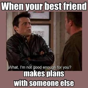 when-your-best-friend-makes-plans-with-someone-else-funny-best-friends-meme-picture